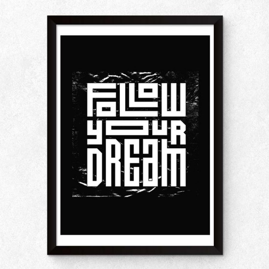 Follow Your Dream - Постер в рамка или канава